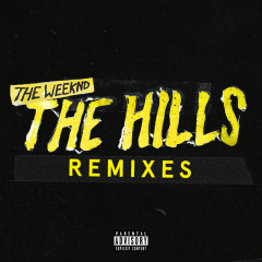 The Hills Remixes - The Weeknd