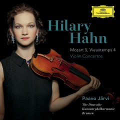 Mozart: Violin Concerto No.5 In A, K.219 / Vieuxtemps: Violin Concerto No.4 In D Minor, Op.31 (Bonus Track Version) - Hilary Hahn, The Deutsche Kammerphilharmonie Bremen, Paavo Järvi