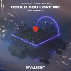 Could You Love Me (The Remixes) - CARSTN, Jason Walker