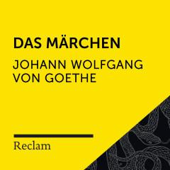 Goethe: Das Märchen (Reclam Hörbuch) - Reclam Hörbücher, Hans-Jürgen Schatz, Johann Wolfgang von Goethe