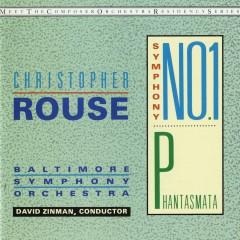 Christopher Rouse: Symphony No. 1; Phantasmata - David Zinman, Baltimore Symphony Orchestra