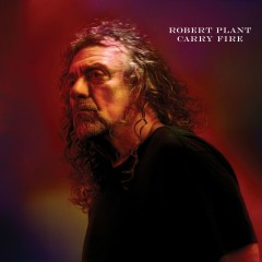 Carry Fire - Robert Plant