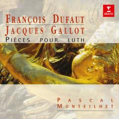 Dufaut & Gallot: Pìeces pour luth - Pascal Monteilhet