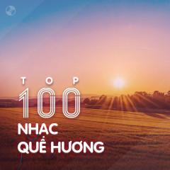 Top 100 Nhạc Quê Hương Hay Nhất