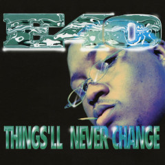 Things'll Never Change -  EP - E-40