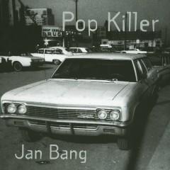Pop Killer - Jan Bang