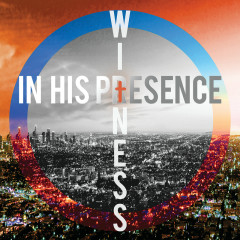 Witness - In His Presence