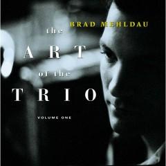 The Art of the Trio, Vol. 1 - Brad Mehldau