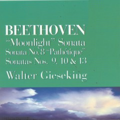 Piano Sonatas 8, 9, 10, 13, 14 - Beethoven - Walter Gieseking