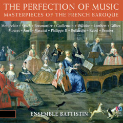 The Perfection Of Music: Masterpieces Of The French Baroque - Taryn Fiebig, Fiona Campbell, Ensemble Battistin, Sara Macliver, Kate Clark