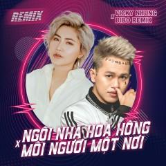 Remix Ngôi Nhà Hoa Hồng - Mỗi Người Một Nơi (Single) - Vicky Nhung, DJ Bibo