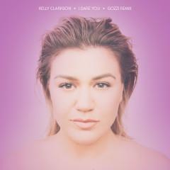 I Dare You (Gozzi Remix) - Kelly Clarkson