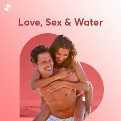 Love, Sex & Water