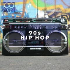 100 Greatest 90s Hip Hop - Various Artists