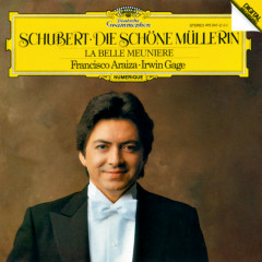 Schubert: Die Schöne Müllerin D795 - Irwin Gage, Francisco Araiza