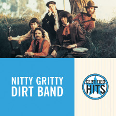 Certified Hits (Remastered) - Nitty Gritty Dirt Band