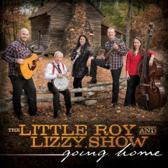 Going Home - The Little Roy and Lizzy Show