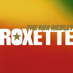 The Rox Medley - A Remix Medley - Roxette