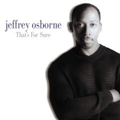 That's For Sure - Jeffrey Osborne