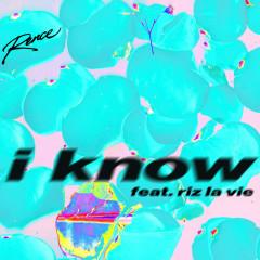 I know - Rence, RIZ LA VIE