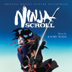 Ninja Scroll (Original Soundtrack Album) - Kaoru Wada