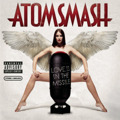 Love Is In The Missile - Atom Smash