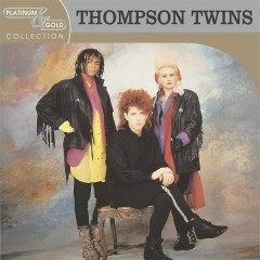 Platinum & Gold Collection - Thompson Twins