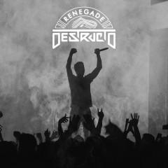 Renegade - Destructo