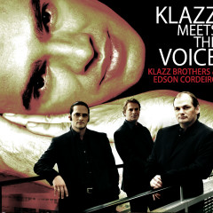 Klazz Meets The Voice - Klazz Brothers, Edson Cordeiro
