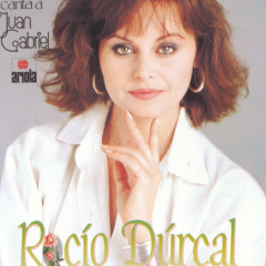 Canta A Juan Gabriel - Rocío Dúrcal