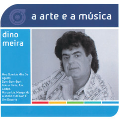 A Arte E A Música De Dino Meira - Dino Meira