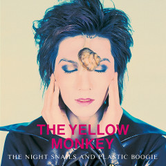 The Night Snails And Plastic Boogie (Remastered) - The Yellow Monkey