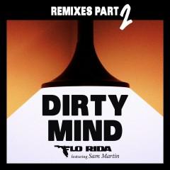Dirty Mind (feat. Sam Martin) [Remixes Pt. 2] - Flo Rida, Sam Martin