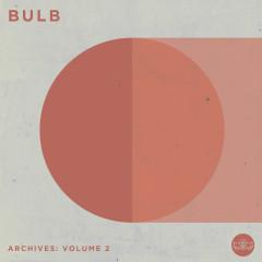 Archives: Volume 2 - Bulb