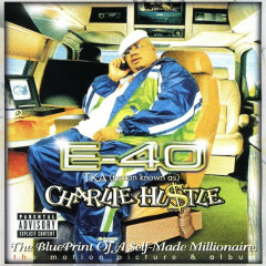 Charlie Hustle: Blueprint Of A Self-Made Millionaire - E-40