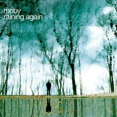Raining Again (Radio Version) - Moby