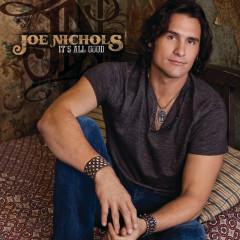 It's All Good - Joe Nichols