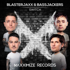 Switch (Single) - BlasterJaxx, Bassjackers