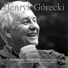 Henryk Górecki: Symphony No. 4, Op. 85 (Tansman Episodes) - London Philharmonic Orchestra, Andrey Boreyko, Henryk Gorecki