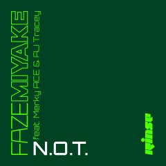 N.O.T. (feat. Merky Ace & AJ Tracey) - Faze Miyake, AJ Tracey, Merky Ace