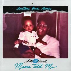 Mama Told Me (Boston Bun Remix) - Alex Newell