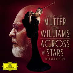 Across The Stars (Deluxe Edition) - Anne-Sophie Mutter, The Recording Arts Orchestra of Los Angeles, John Williams