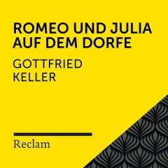 Keller: Romeo und Julia auf dem Dorfe (Reclam Hörbuch)
