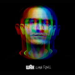 Livin Foul - Wax