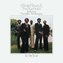 To Be True (Expanded Edition) - Harold Melvin & The Blue Notes,Teddy Pendergrass
