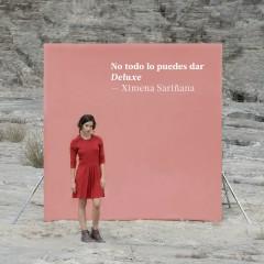 No todo lo puedes dar (Deluxe) - Ximena Sarinana