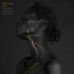 Broken Machine (Deluxe) - Nothing But Thieves