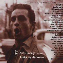 Kerouac - Kicks Joy Darkness (a Spoken Word Tribute With Music) - Various Artists