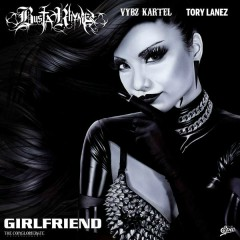 Girlfriend - Busta Rhymes,Vybz Kartel,Tory Lanez