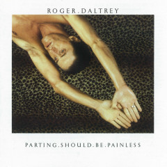 Parting Should Be Painless - Roger Daltrey